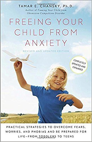 Freeing Your Child from Anxiety book cover