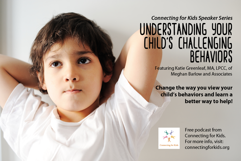 Understanding Your Child's Challenging Behaviors  Free Podcast from Connecting for Kids
